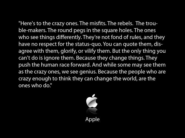 Steve Jobs here to the crazy ones